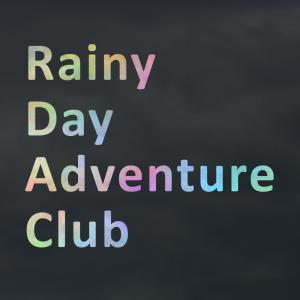 Rainy Day Adventure Club